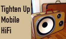 Tighten Up Mobile HiFi